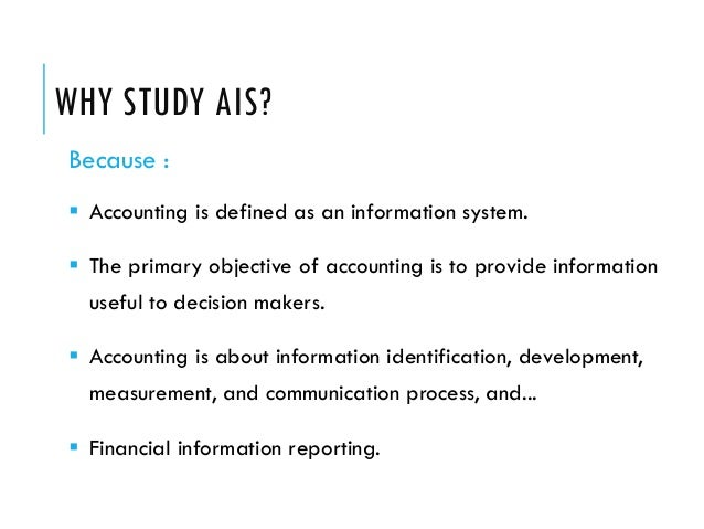 accounting information system 7 What are accounting information systems an information system is a formal process for collecting data, processing the data into information, and distributing that.
