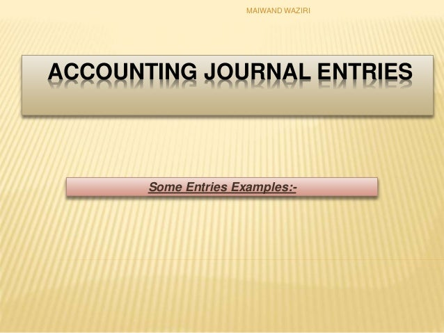 accounting journal entries some entries examples