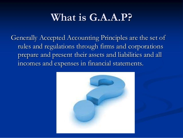 the evolution of gaap the generally accepted accounting principles