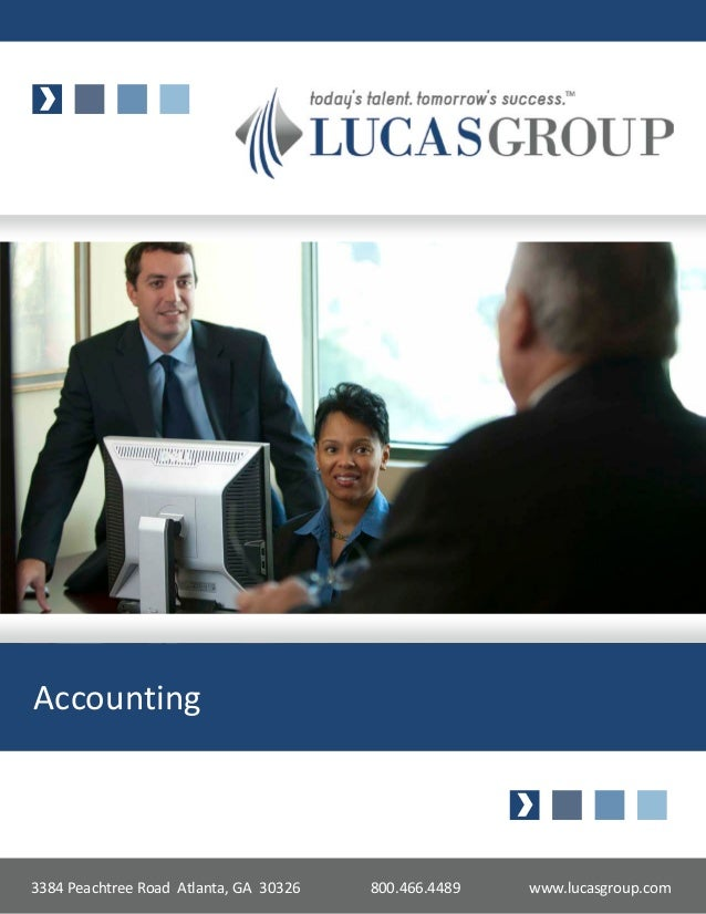 Accounting3384 Peachtree Road Atlanta, GA 30326   800.466.4489   www.lucasgroup.com