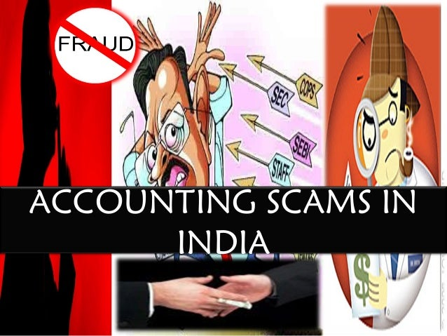 ACCOUNTING SCAMS IN      INDIA