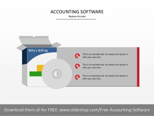 ACCOUNTING SOFTWARE Replace this text  Billy's Billing This is an example text. Go ahead and replace it with your own text...