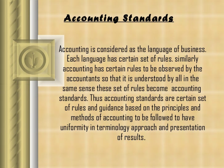 Accounting is considered as the language of business. Each language has certain set of rules. similarly accounting has cer...