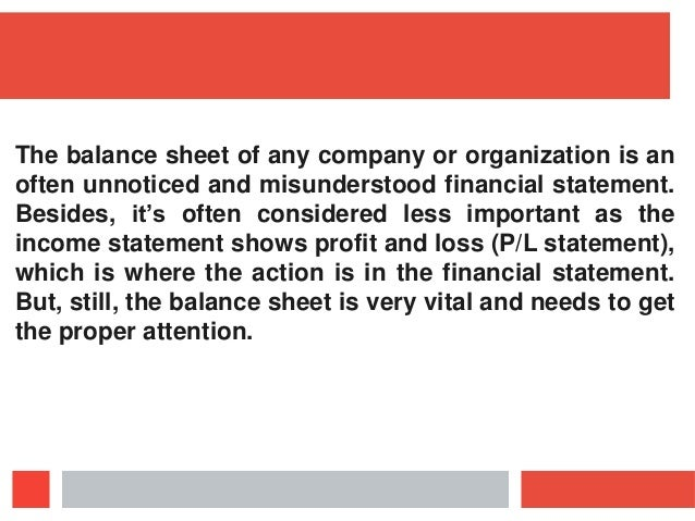 importance of balance sheet Stockholders and stockholders' equity stockholders' equity, also called shareholders' equity, is the owners' equity in the corporation it appears on a corporation's balance sheet and reflects the owners' interest in the corporation.