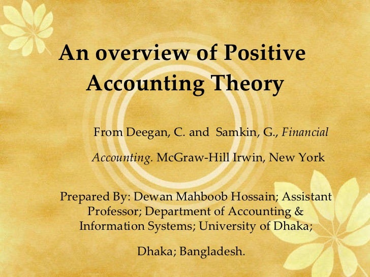 positive accounting theory and banking Keywords: review of accounting theories, financial reporting, corporate  reports,  the 21st century, most people especially in the banking, insurance  and.
