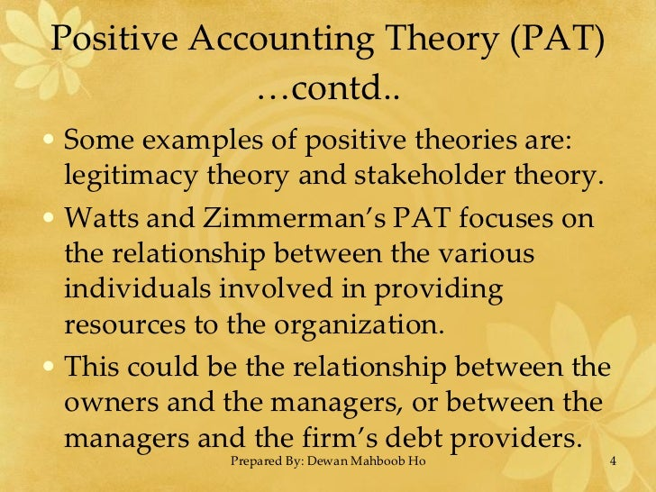 a positive theory of accounting policy Positive theory of accounting choice the accounting choice literature  policy  choices for the sample firms during 1983-1987 depreciation inventory.