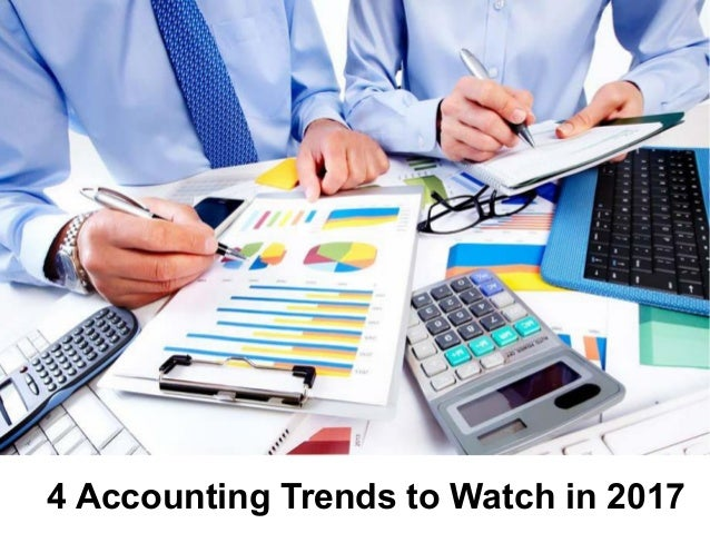 4 Accounting Trends to Watch in 2017