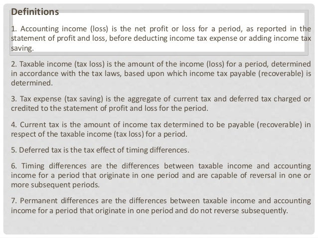 Definitions 1. Accounting income (loss) is the net profit or loss for a period, as reported in the statement of profit and...