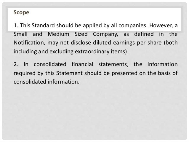 Scope 1. This Standard should be applied by all companies. However, a Small and Medium Sized Company, as defined in the No...