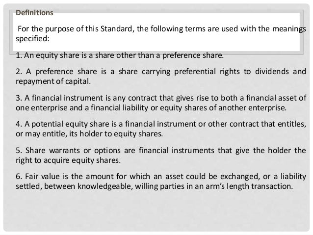 Definitions For the purpose of this Standard, the following terms are used with the meanings specified: 1. An equity share...
