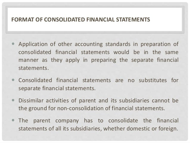 FORMAT OF CONSOLIDATED FINANCIAL STATEMENTS  Application of other accounting standards in preparation of consolidated fin...