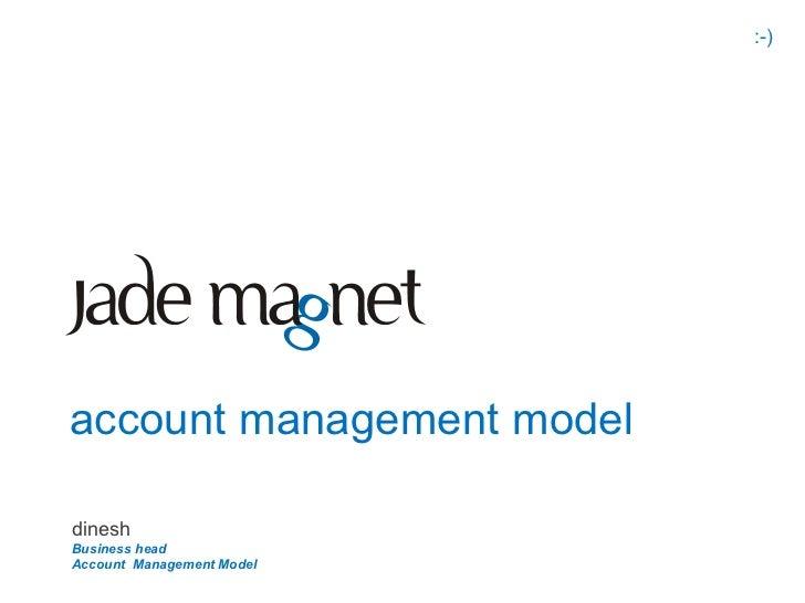 :-)account management modeldineshBusiness headAccount Management Model