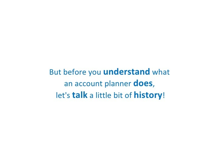what is account planning Watch andrew's video: the seven questions you must ask do you involve your clients in the account planning process in working with many client teams on account.