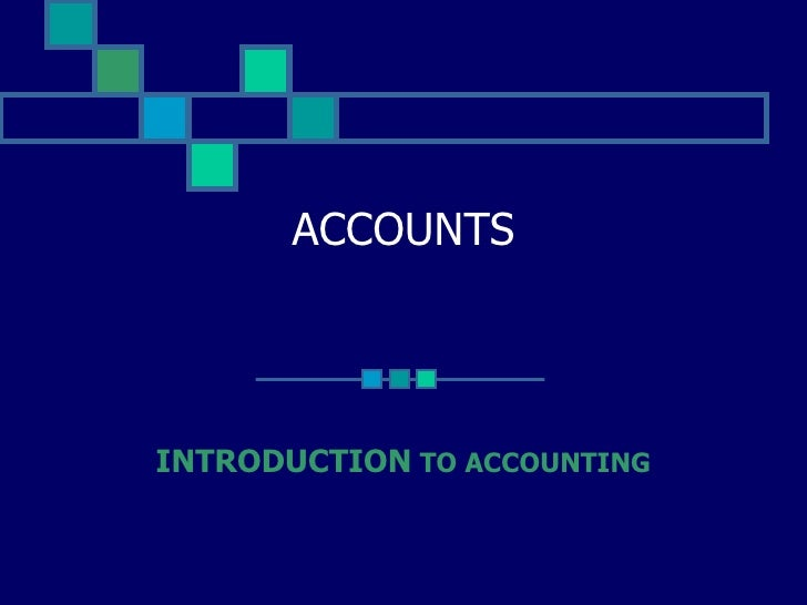 ACCOUNTS INTRODUCTION  TO ACCOUNTING
