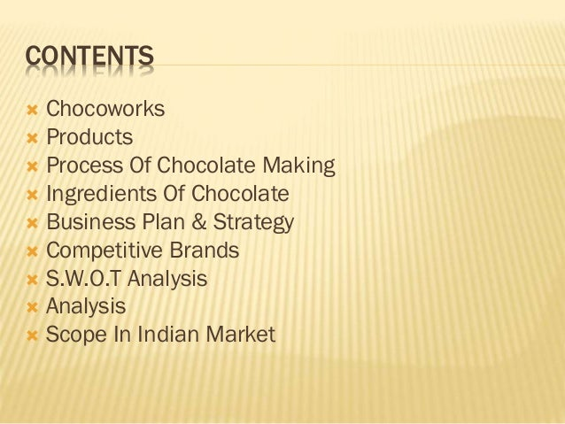 chocolate business plan A project report on business plan for yummy chocolate company submitted by deepali chaher tybms semister-(vi) 2013-2014 project guide prof shuti date of submission jan -17th vidya vikas college of arts, science, commerce, bmm, bms malad (w), mumbai 400064 shruti the information.