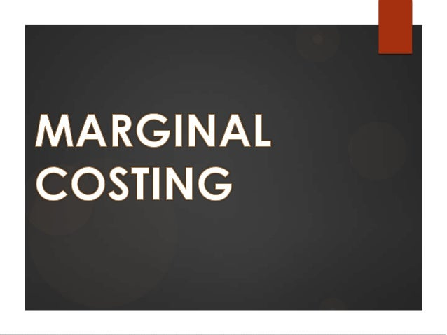   Definition :-  Marginal Costing is defined as the amount at any given volume of output by which aggregate costs can be ...