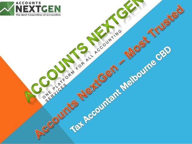 WE CAN MANAGE YOUR TAX RETURN AND ACCOUNTING ALL IN ONE ROOF 2 Accounts NextGen is one of the most trusted tax accountants...