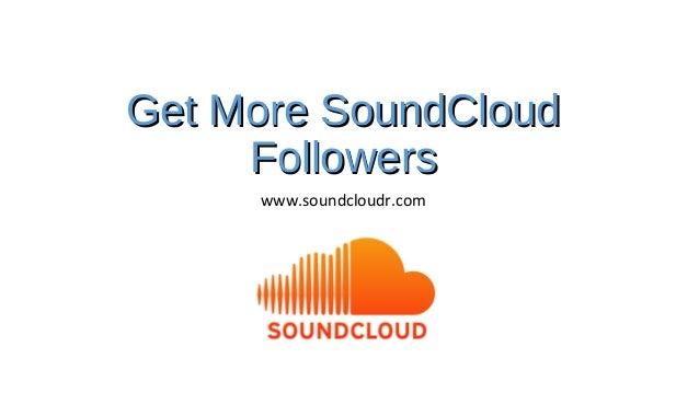 Get More SoundCloud     Followers     www.soundcloudr.com