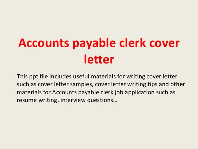 Superior Accounts Payable Clerk Cover Letter This Ppt File Includes Useful Materials  For Writing Cover Letter Such ...