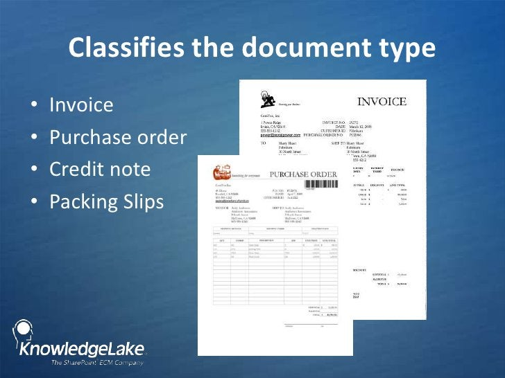 Classifies the document type<br />Invoice<br />Purchase order<br />Credit note<br />Packing Slips<br />
