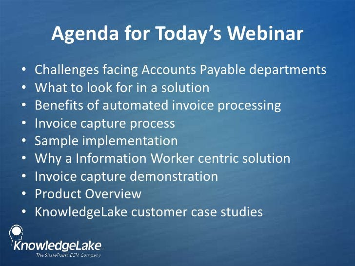 Agenda for Today's Webinar<br />Challenges facing Accounts Payable departments<br />What to look for in a solution <br />B...