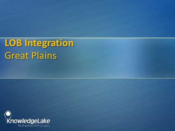 LOB IntegrationGreat Plains<br />