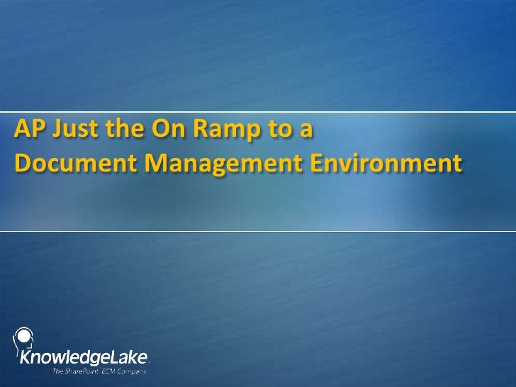 AP Just the On Ramp to a Document Management Environment<br />