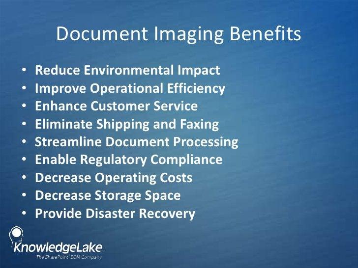 Document Imaging Benefits<br />Reduce Environmental Impact <br />Improve Operational Efficiency<br />Enhance Customer Serv...