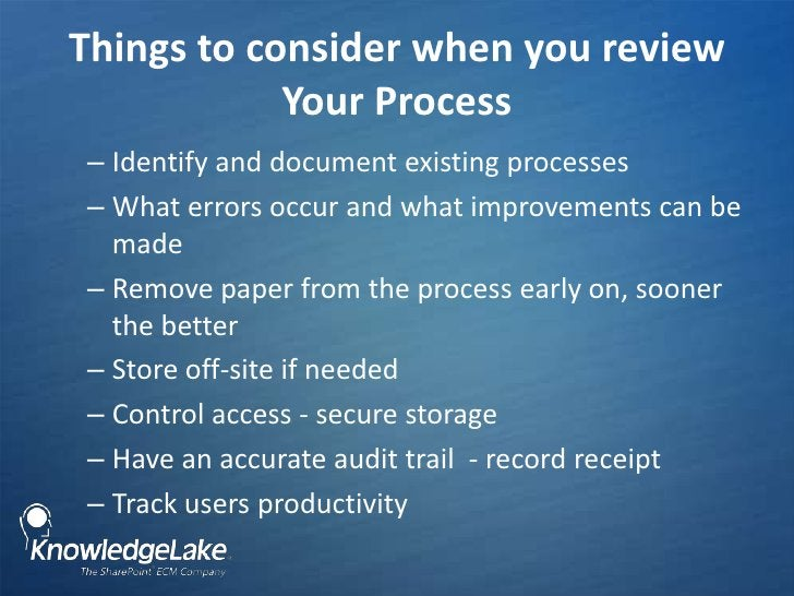 Things to consider when you review Your Process <br />Identify and document existing processes<br />What errors occur and ...