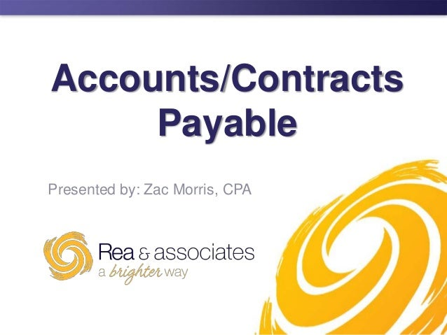 Accounts/Contracts     PayablePresented by: Zac Morris, CPA