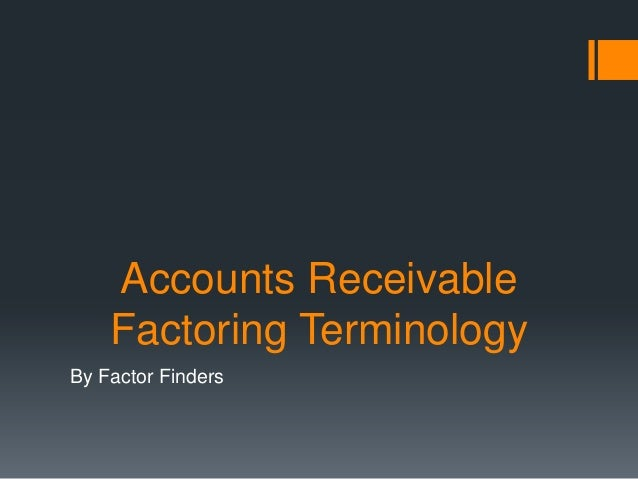 Accounts Receivable Factoring Terminology By Factor Finders