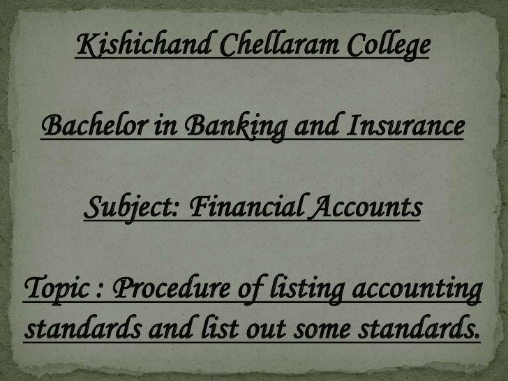 Kishichand Chellaram College Bachelor in Banking and Insurance     Subject: Financial AccountsTopic : Procedure of listing...