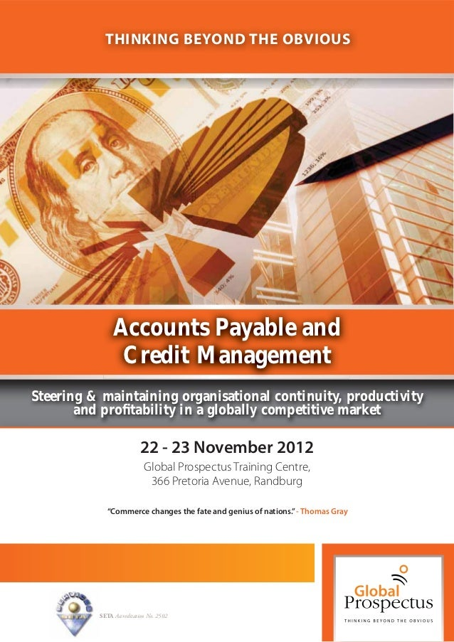 THINKING BEYOND THE OBVIOUS               Accounts Payable and                Credit ManagementSteering & maintaining orga...