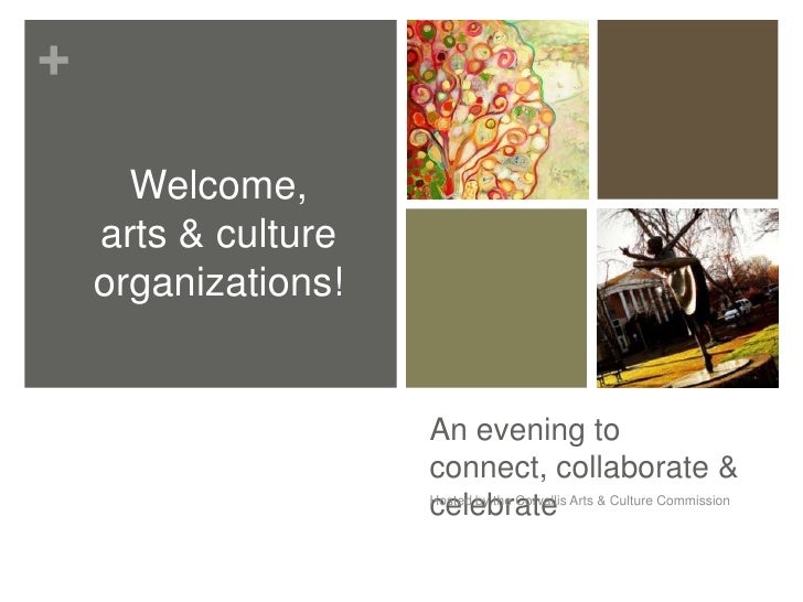 +      Welcome,    arts & culture    organizations!                     An evening to                     connect, collabo...