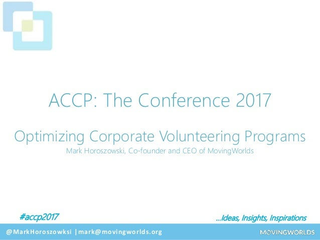 #accp2017 …Ideas, Insights, Inspirations @Experteering ACCP: The Conference 2017 Optimizing Corporate Volunteering Program...