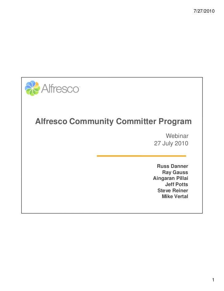 7/27/2010     Alfresco Community Committer Program                                Webinar                            27 Ju...