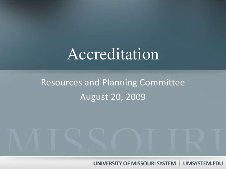 Accreditation<br />Resources and Planning Committee<br />August 20, 2009<br />