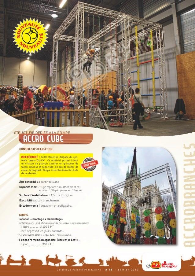 CONSEILS D'UTILISATION  Âge conseillé : à partir de 4 ans  Capacité maxi : 10 grimpeurs simultanément et                  ...