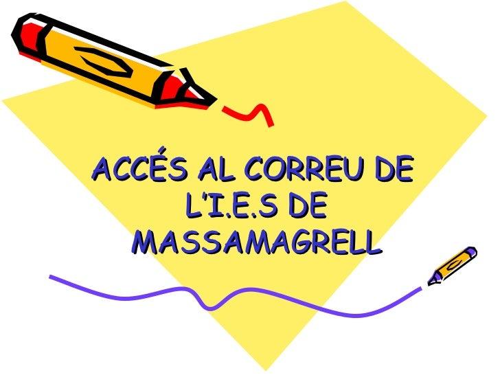 ACCÉS AL CORREU DE  L'I.E.S DE MASSAMAGRELL