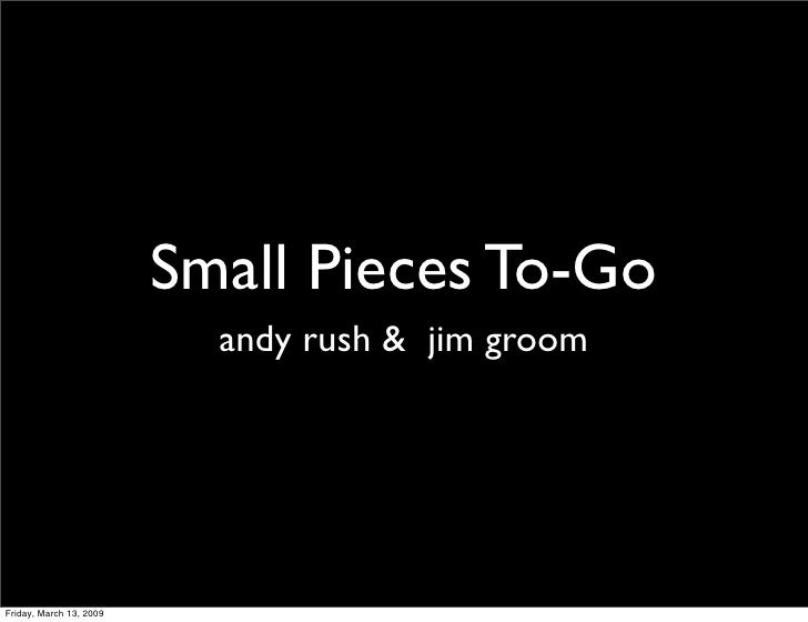 Small Pieces To-Go                            andy rush & jim groom     Friday, March 13, 2009