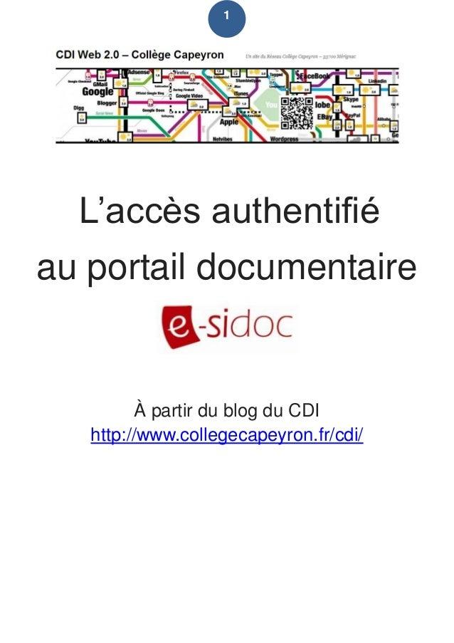 1  L'accès authentifié au portail documentaire  À partir du blog du CDI http://www.collegecapeyron.fr/cdi/