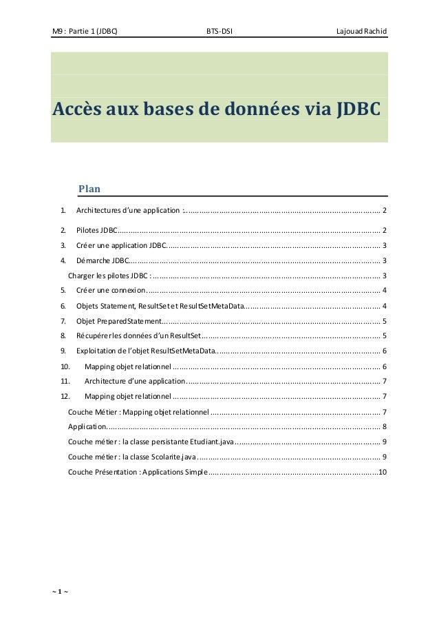 M9 : Partie 1 (JDBC) BTS-DSI LajouadRachid ~ 1 ~ Accès aux bases de données via JDBC Plan 1. Architectures d'une applicati...