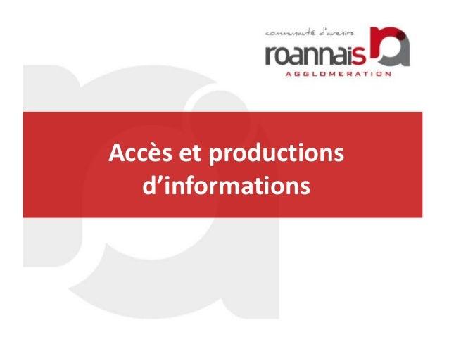 Accès et productions d'informations
