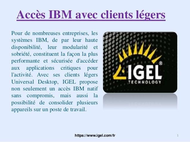 Accès IBM avec clients légers Pour de nombreuses entreprises, les systèmes IBM, de par leur haute disponibilité, leur modu...