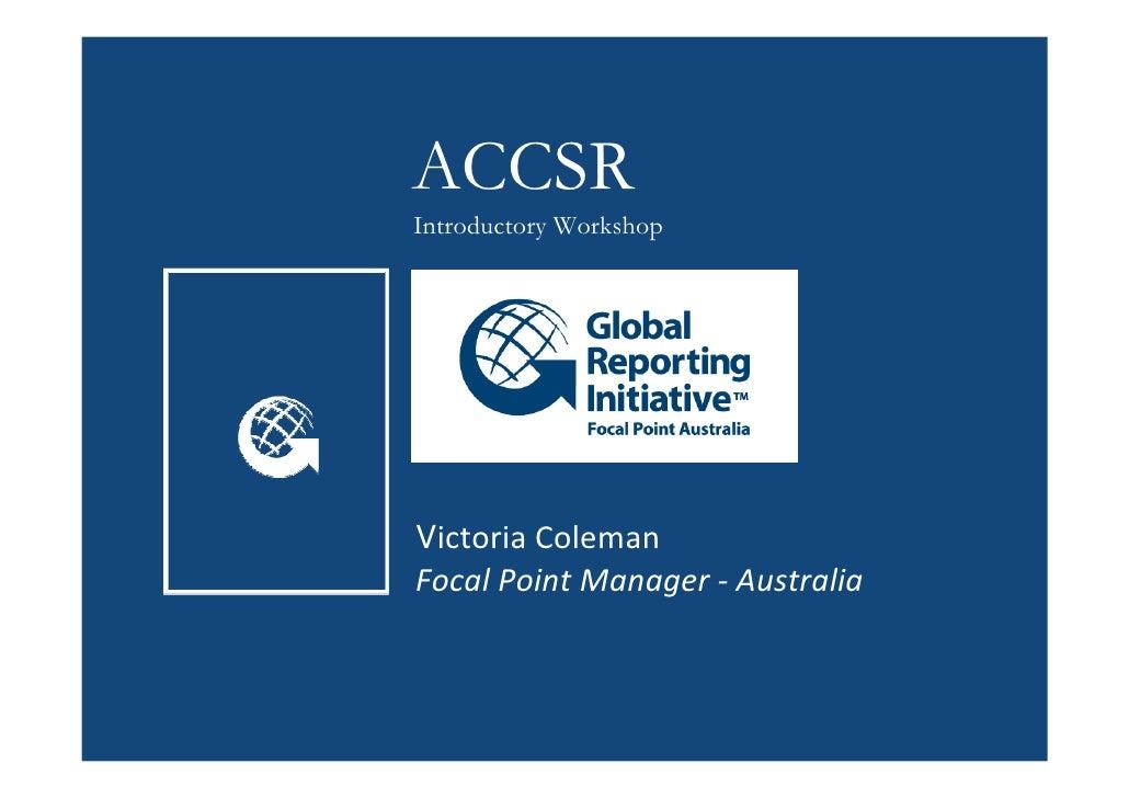 ACCSR Introductory Workshop     Victoria Coleman Focal Point Manager - Australia