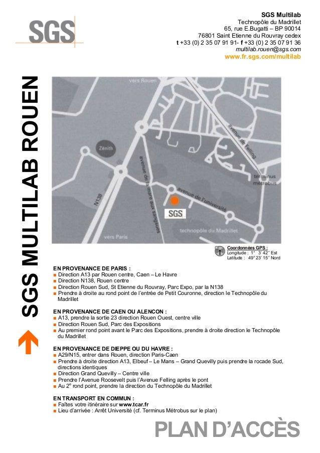 SGS Multilab Technopôle du Madrillet 65, rue E.Bugatti – BP 90014 76801 Saint Etienne du Rouvray cedex t +33 (0) 2 35 07 9...