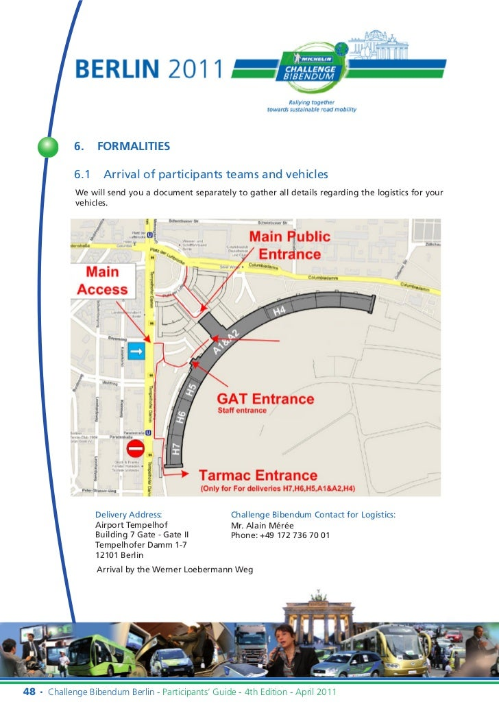 6.    FORMALITIES            6.1     Arrival of participants teams and vehicles             We will send you a document se...