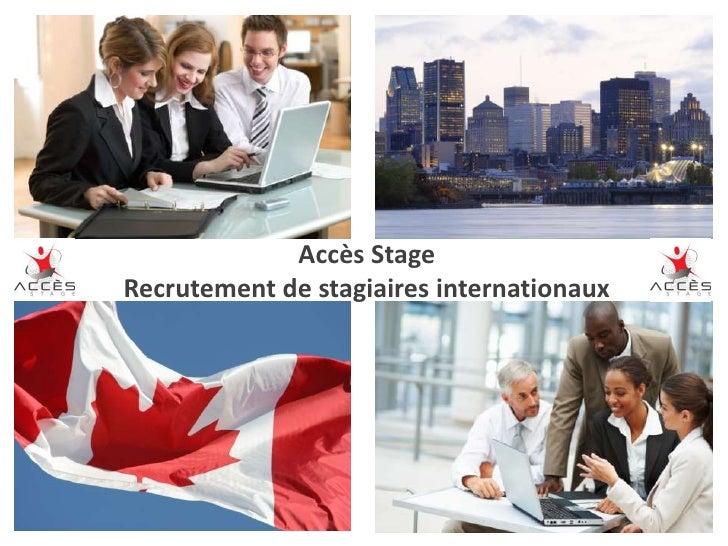 Accès Stage<br />Recrutement de stagiaires internationaux<br />