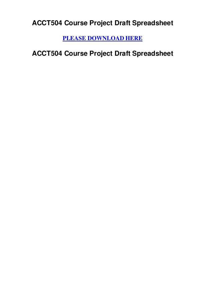 ACCT504 Course Project Draft Spreadsheet        PLEASE DOWNLOAD HEREACCT504 Course Project Draft Spreadsheet