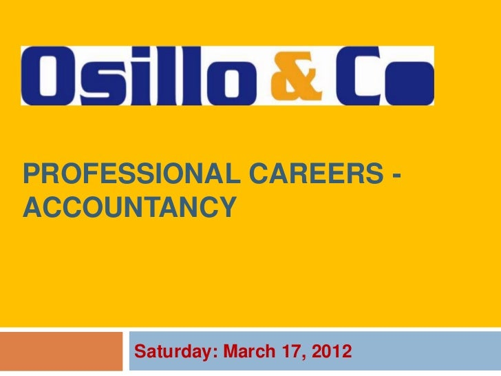 PROFESSIONAL CAREERS -ACCOUNTANCY      Saturday: March 17, 2012